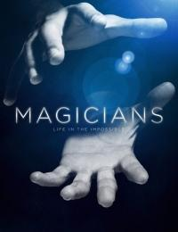 Magicians: Life in the Imposs