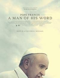Pope Francis: A Man of His Wo