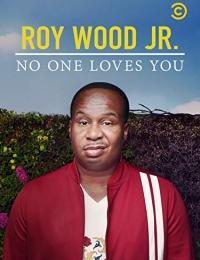 Roy Wood Jr.: No One Loves Yo