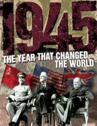1945 The Year That Changed The World S01E01